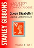 Stanley Gibbons Great Britain Specialised Stamp Catalogue Queen Elizabeth II Decimal Definitive Issues: v. 4, Pt. 2