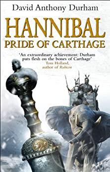 Hannibal: Pride Of Carthage by [Durham, David Anthony]