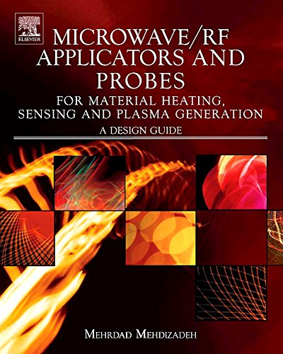 Microwave/RF Applicators and Probes for Material Heating, Sensing, and Plasma Generation: A Design Guide -