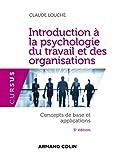 Introduction à la psychologie du travail et des organisations - Concepts de base et applications