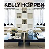 [(Kelly Hoppen : How to Achieve the Home of Your Dreams)] [By (author) Kelly Hoppen ] published on (March, 2014)