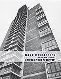 Martin Elsaesser und das Neue Frankfurt /Martin Elsaesser and the New Frankfurt (2009-10-05)