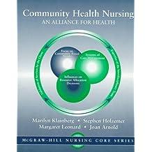 Community Health Nursing: An Alliance for Health (McGraw-Hill Nursing Core Series)