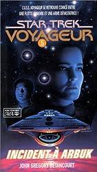 Star Trek Voyageur, tome 5 : Incident à Arbuk