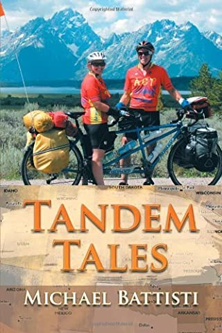 Tandem Tales: or For Better and For Worse, For Uphill and For Downhill, As Long As We Both Shall Pedal by Michael Battisti (2011-11-10)