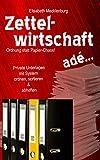 Zettelwirtschaft ade: Ordnung statt Papier-Chaos! - Private Unterlagen mit System ordnen, sortieren & abheften