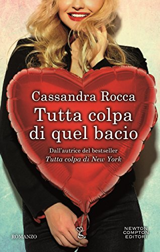 Tutta Colpa di Quel Bacio<strong></strong>