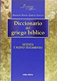 DICCIONARIO DEL GRIEGO BÍBLICO (Instrumentos para el estudio de la Biblia)