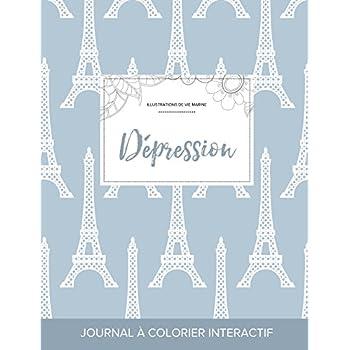 Journal de Coloration Adulte: Dépression (Illustrations de Vie Marine, Tour Eiffel)