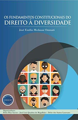 Os Fundamentos Constitucionais do Direito à Diversidade (Coleção Direito e Diversidade Livro 2) (Portuguese Edition) por José Emílio Medauar Ommati