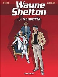 Wayne Shelton, tome 13 : Vendetta par Jean Van Hamme