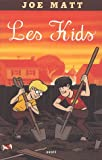 kids (Les) | Matt, Joe (1963-....). Auteur