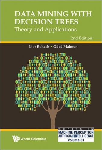 Data Mining With Decision Trees: Theory And Applications (2nd Edition) (Series In Machine Perception And Artificial Intelligence) por Maimon Oded Z