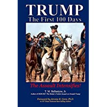 TRUMP - The First 100 Days: The Assault Intensifies! (English Edition)