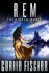 R.E.M.: The Hidden World (Shattered Sky Series Book 1)