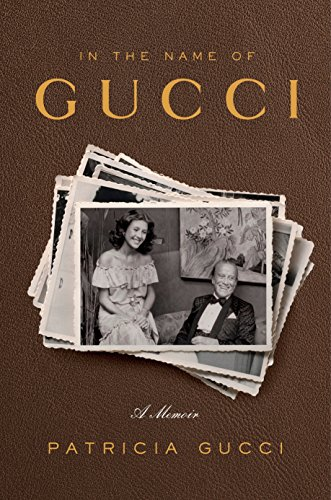 In The Name Of Gucci por Patricia Gucci