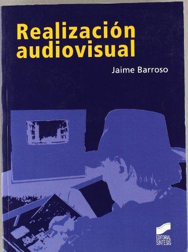 Realización audiovisual (Comunicación audiovisual) por Jaime Barroso García