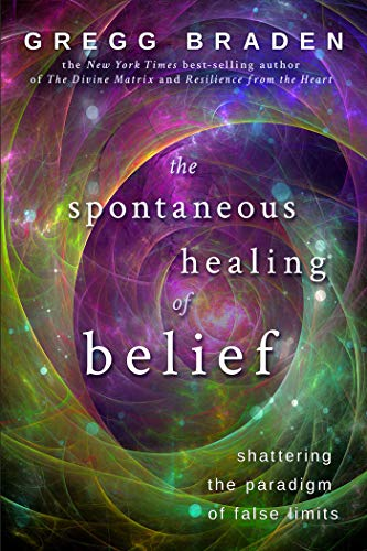 The Spontaneous Healing of Belief (English Edition)