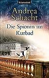 Die Spionin im Kurbad: Roman (Andrea Schachts Katzenromane, Band 4)
