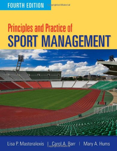 Principles and Practice of Sport Management por Lisa Pike Masteralexis