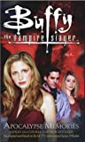 Apocalypse Memories (Buffy the Vampire Slayer S.)