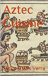 Aztec Cuisine (English Edition)