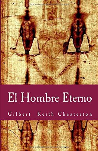 El Hombre Eterno: Volume 11 (Philosophiae Memoria) por Gilbert Keith Chesterton