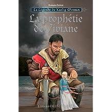 La legende de Kaelig Morvan, tome 1 : La prophétie de Viviane