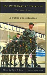 The Psychology of Terrorism: Volume I, A Public Understanding (Psychological Dimensions to War and Peace) by Chris E. Stout (2002-12-30)