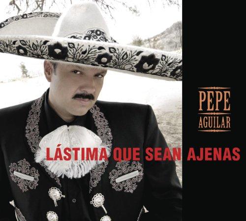 Lastima Que Sean Ajenas (Pepe Aguilar-cds)