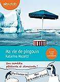 Ma vie de pingouin / Katarina Mazetti | Mazetti, Katarina (1944-....). Auteur