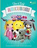 Fun and Easy Amigurumi: Crochet patterns to create your own dolls and toys