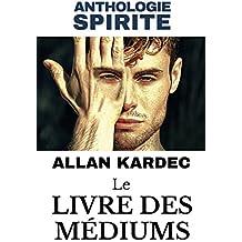 """LE LIVRE DES MÉDIUMS (suite du """"Livre des Esprits"""")"""