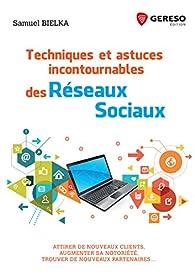 Techniques et astuces incontournables des réseaux sociaux par Samuel Bielka