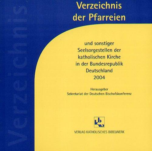 Verzeichnis der Pfarreien 2004, 1 CD-ROMUnd sonstiger Seelsorgestellen der katholischen Kirche in der Bundesrepublik Deutschland. Für Windows 95/98/ME/NT/2000/XP. Hrsg.: Sekretariat d. Dtsch. Bischofskonferenz