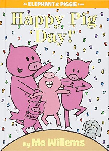 Happy Pig Day! (An Elephant & Piggie Book) por Mo Willems