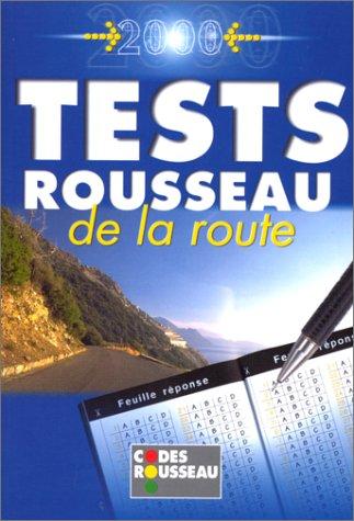 TESTS ROUSSEAU DE LA ROUTE. Edition 2000