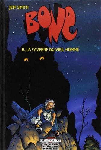 Bone, tome 8 : La caverne du vieil homme