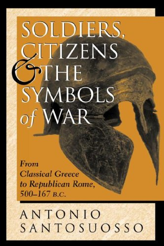 Soldiers, Citizens, And The Symbols Of War: From Classical Greece To Republican Rome, 500-167 B.c. (History & Warfare)