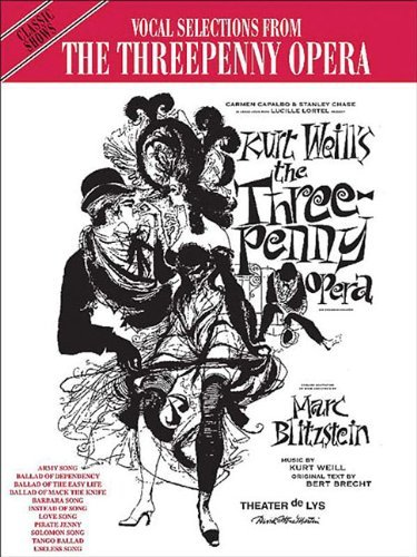 The Threepenny Opera (Vocal Selections): Piano/Vocal/Chords (Classic Shows) by Kurt Weill (Composer), Bertolt Brecht (Composer) › Visit Amazon's Bertolt Brecht Page search results for this author Bertolt Brecht (Composer), Carol Cuellar (Editor) (1-Jan-1993) Sheet music