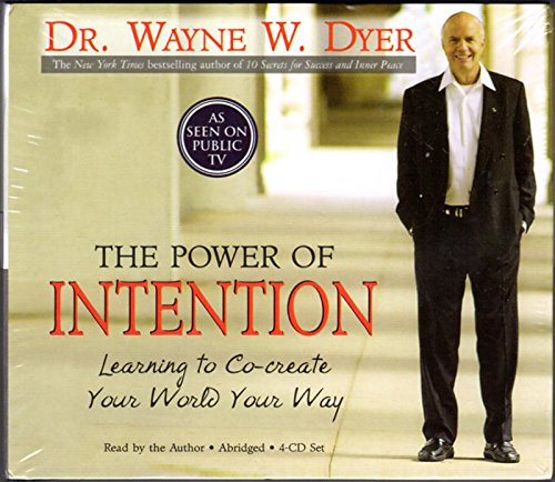 The Power of Intention: Learning to Co-create Your World Your Way by Dyer Dr., Dr. Wayne W. (2004) Audio CD