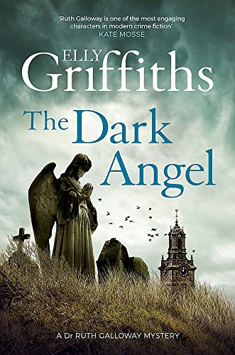 The Dark Angel: The Dr Ruth Galloway Mysteries 10