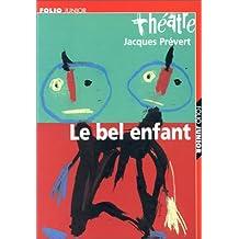 Le Bel Enfant (carnet de mise en scène inclus)