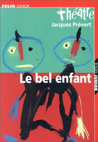 Le Bel Enfant (carnet de mise en scène inclus) par Jacques Prévert