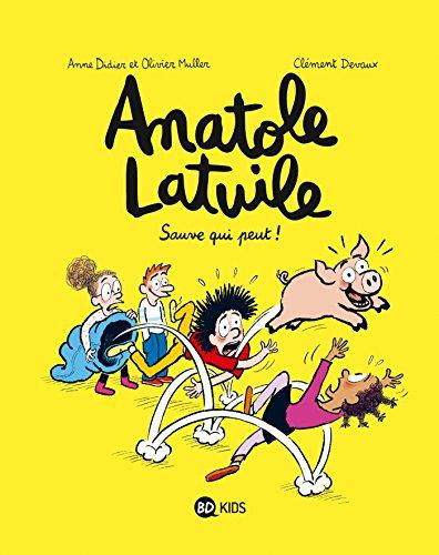 Anatole Latuile (10) : Sauve qui peut !