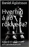 Hvernig á að rökræða?: Aðferð til að komast að sannleikanum (Bækur Book 1) (Icelandic Edition)