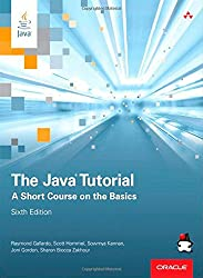 The Java Tutorial: A Short Course on the Basics (The Java Series)