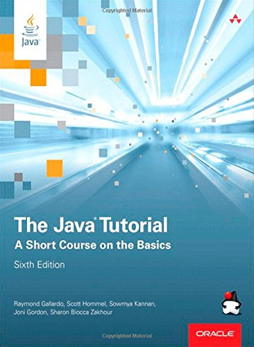 The Java Tutorial: A Short Course on the Basics (The Java Series) por Raymond Gallardo