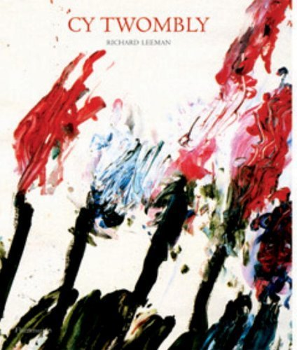 Cy Twombly: A Monograph by Leeman, Richard (2005) Hardcover