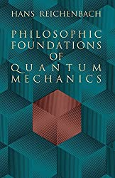 Philosophic Foundations of Quantum Mechanics (Dover Books on Physics) by Hans Reichenbach (2011-02-17)